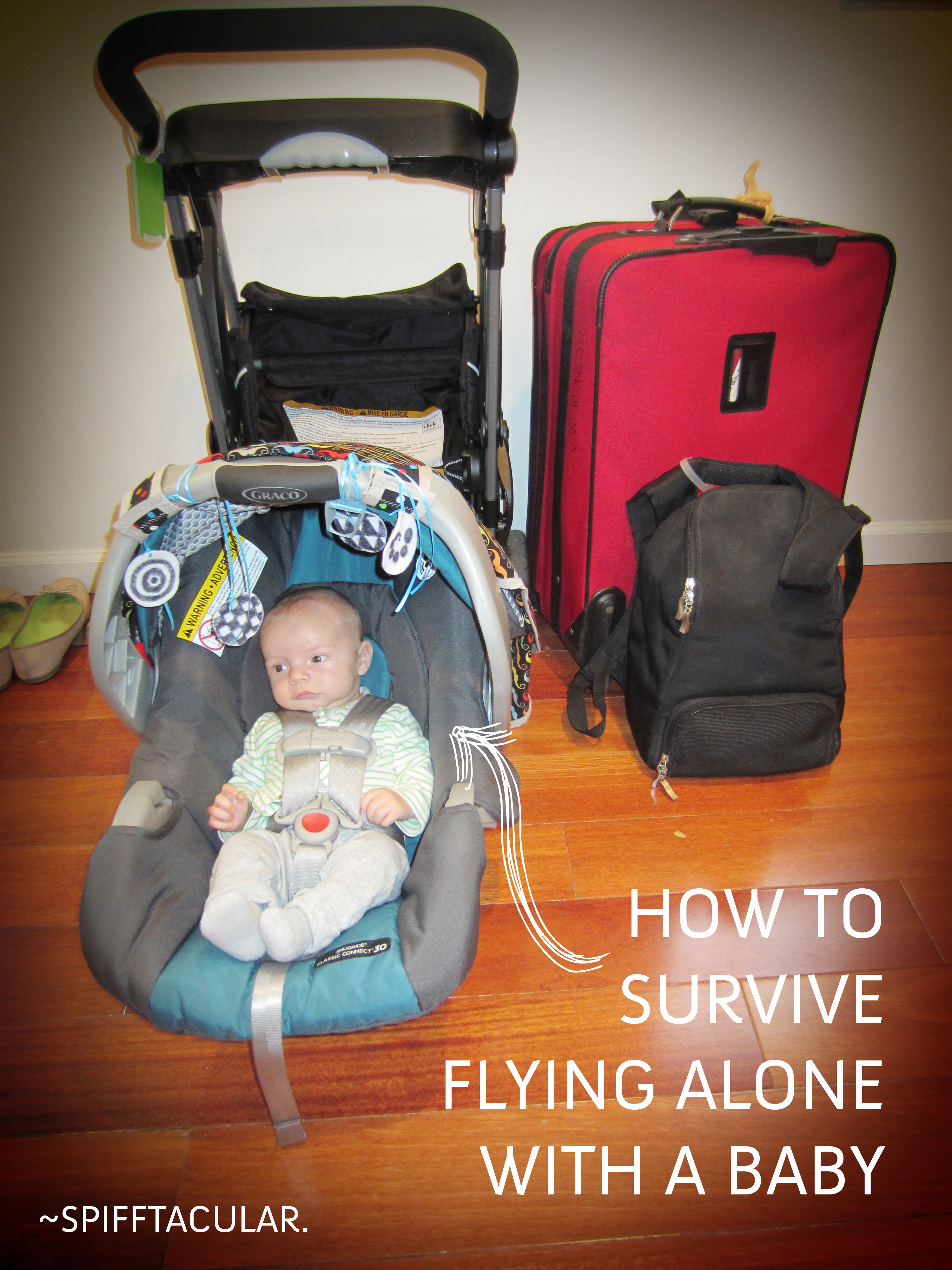 How To Survive Flying Alone With A Baby Spifftacular