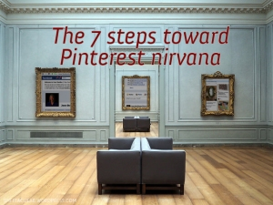 The 7 steps toward Pinterest nirvana | Spifftacular.